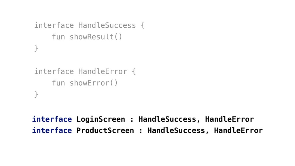 interface HandleSuccess { fun showResult() } in...