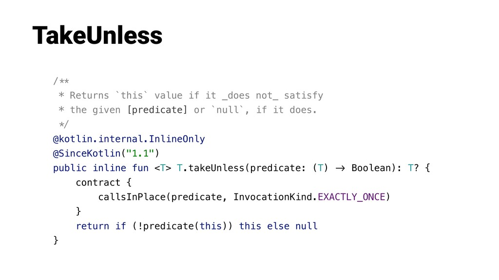 "TakeUnless /!"" * Returns `this` value if it _do..."