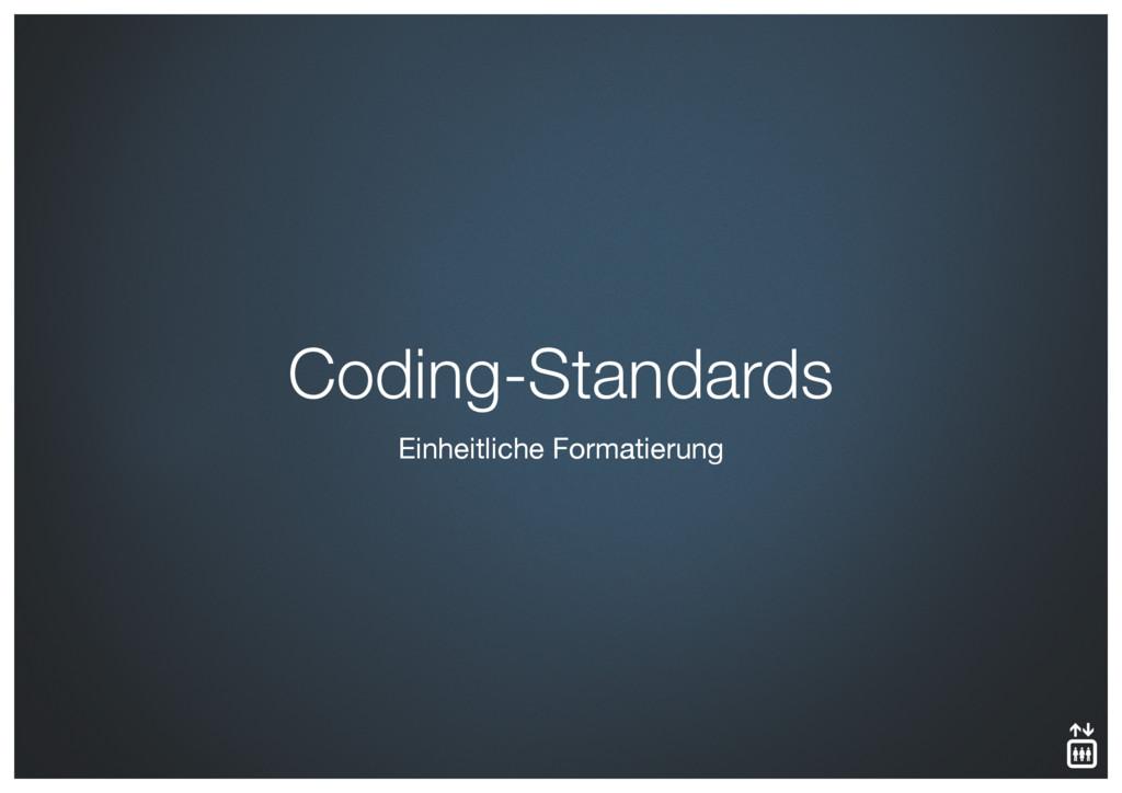 Einheitliche Formatierung Coding-Standards