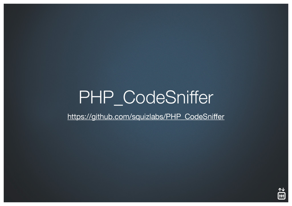 https://github.com/squizlabs/PHP_CodeSniffer PHP...