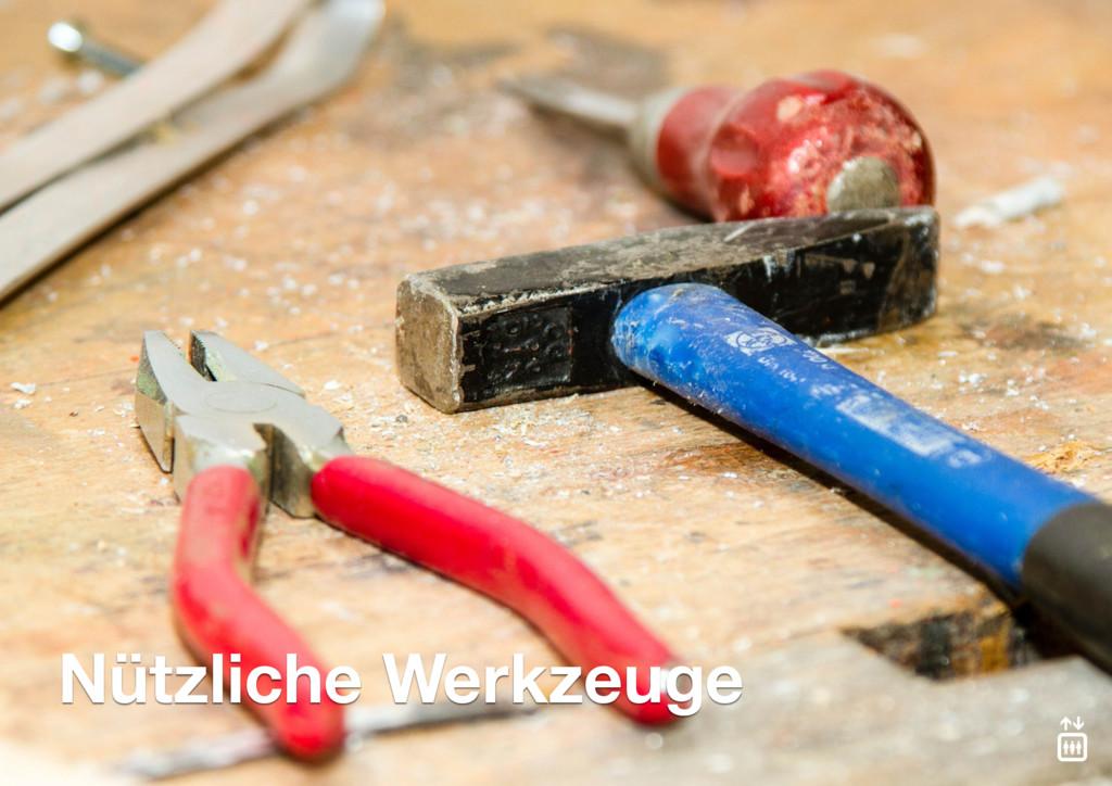 Nützliche Werkzeuge