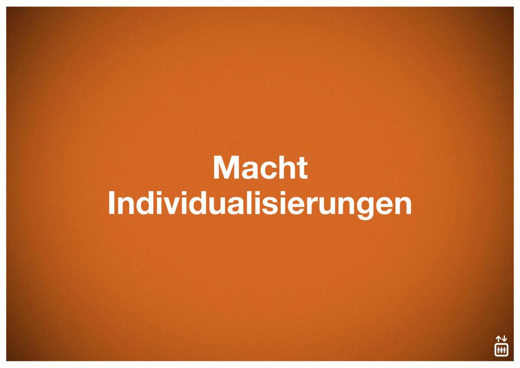 Macht Individualisierungen