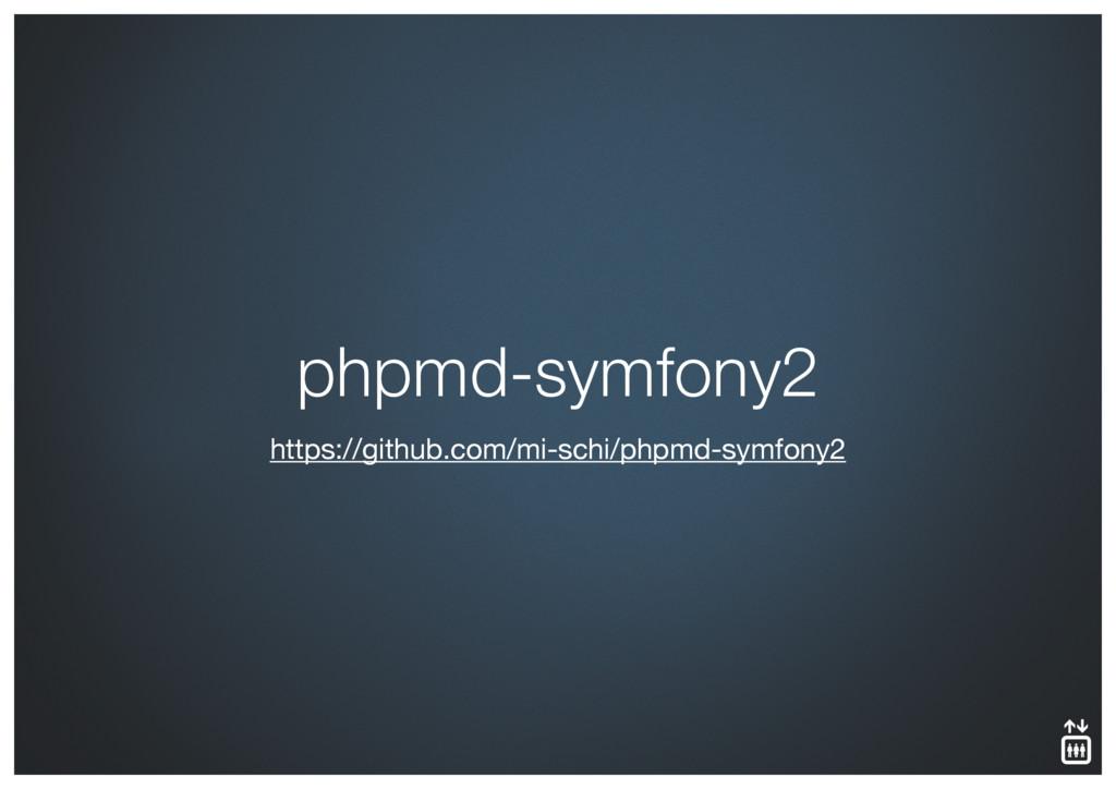https://github.com/mi-schi/phpmd-symfony2 phpmd...