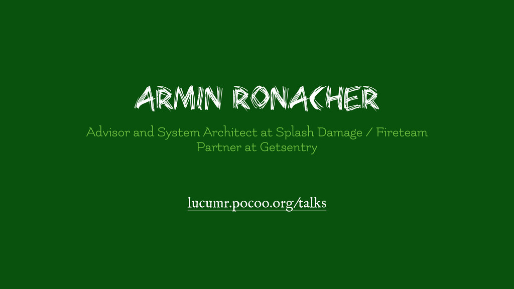 Armin Ronacher Advisor and System Architect at ...