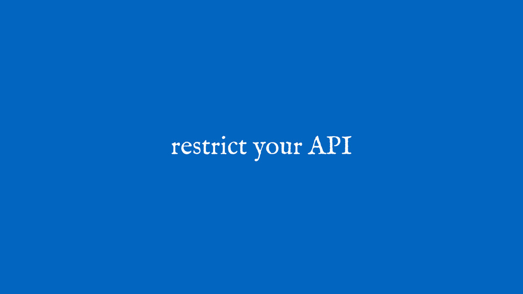 restrict your API