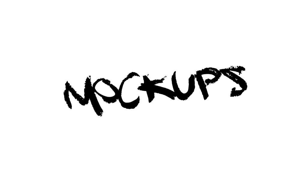 M ockups