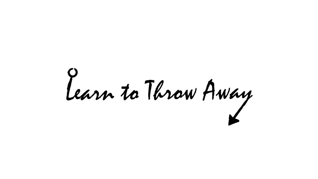 Learn to Throw Away
