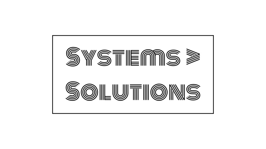 Systems > Solutions