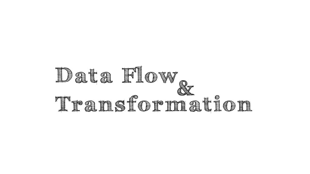 Data Flow Transformation &