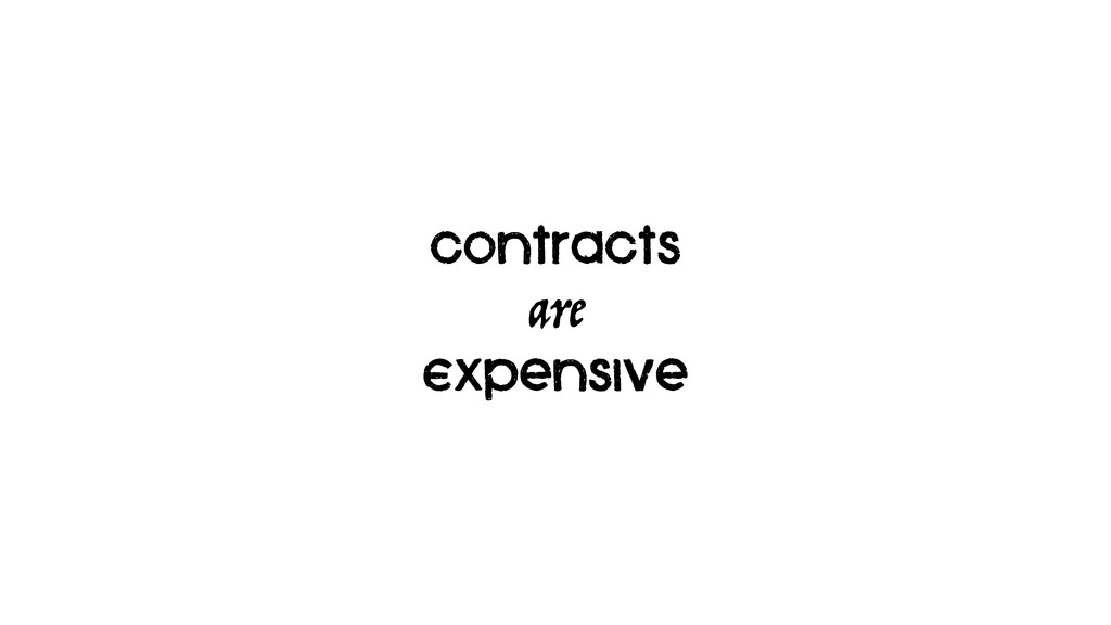 Contracts Expensive are