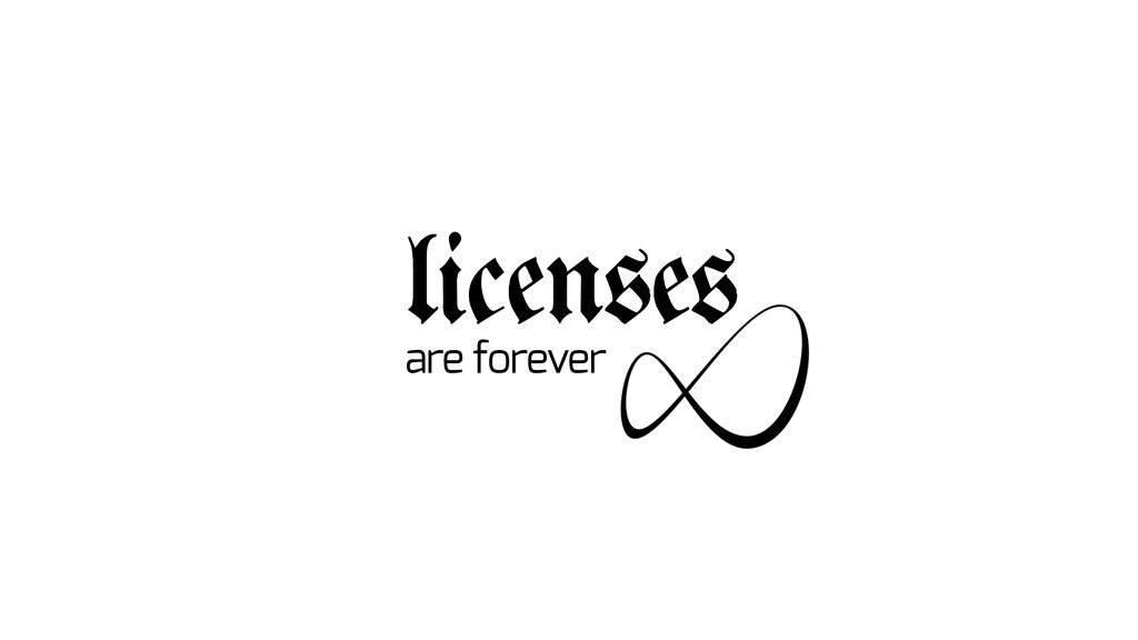 licenses are forever