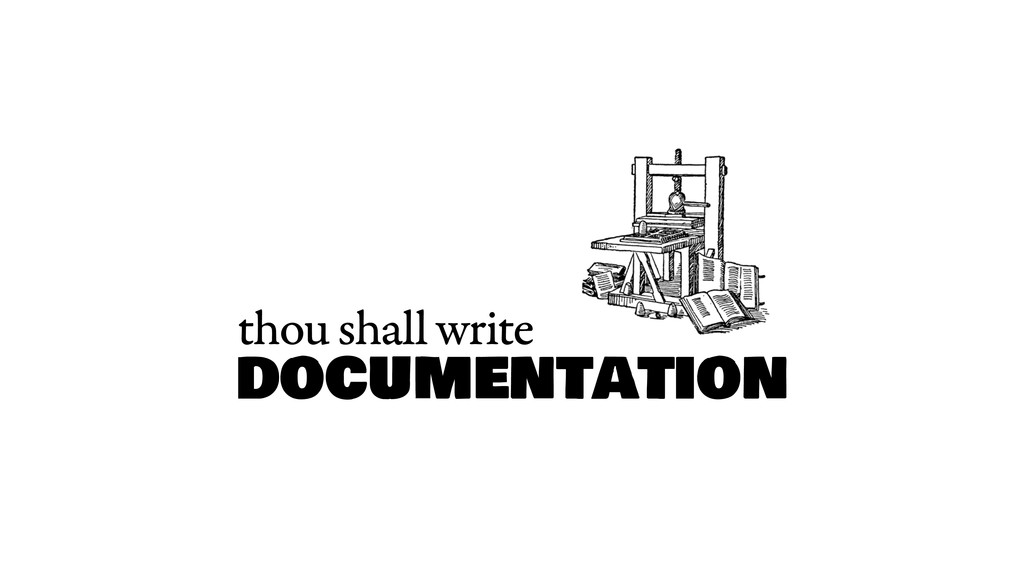 documentation thou shall write