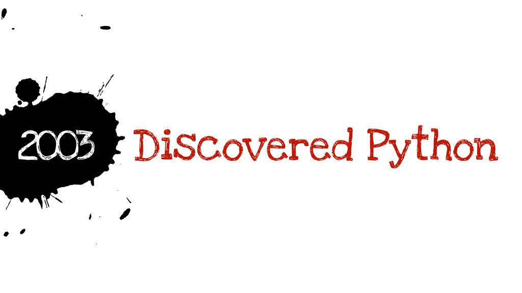 h 2003 Discovered Python