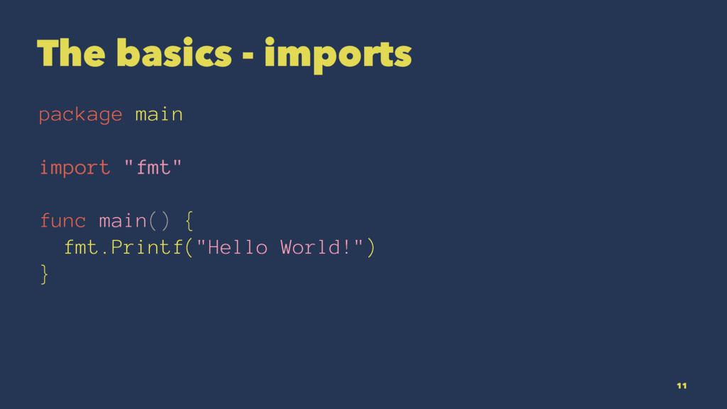 "The basics - imports package main import ""fmt"" ..."