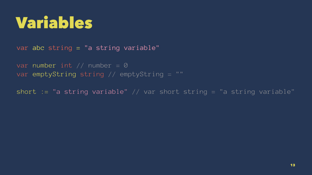 "Variables var abc string = ""a string variable"" ..."