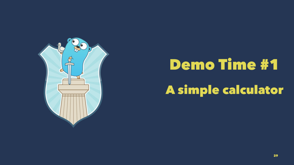 Demo Time #1 A simple calculator 29