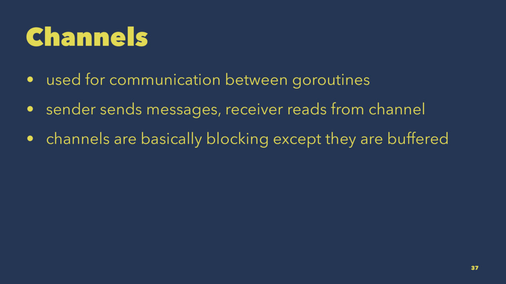 Channels • used for communication between gorou...