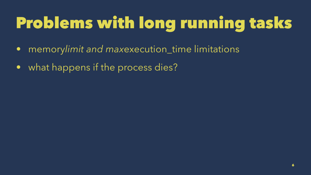 Problems with long running tasks • memorylimit ...