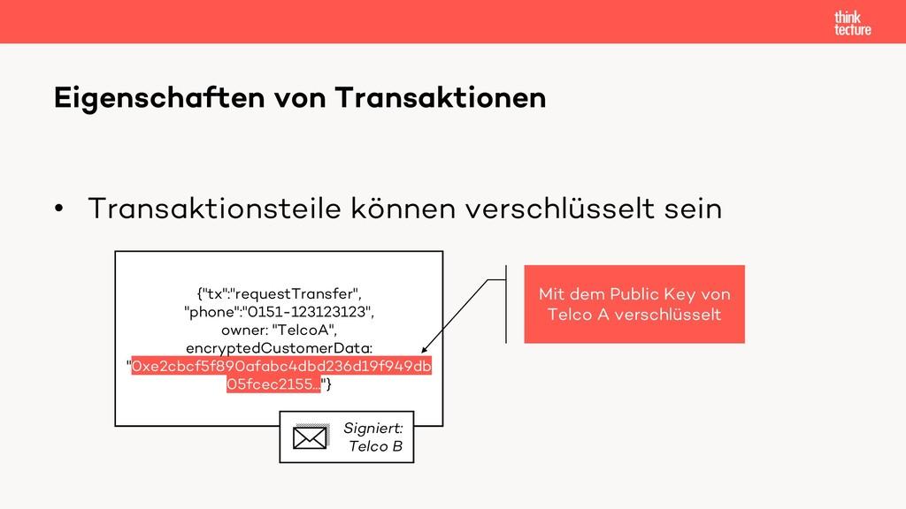 • Transaktionsteile können verschlüsselt sein E...