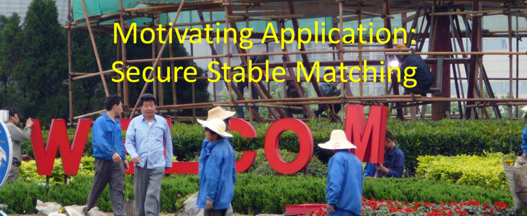 Motivating Application: Secure Stable Matching