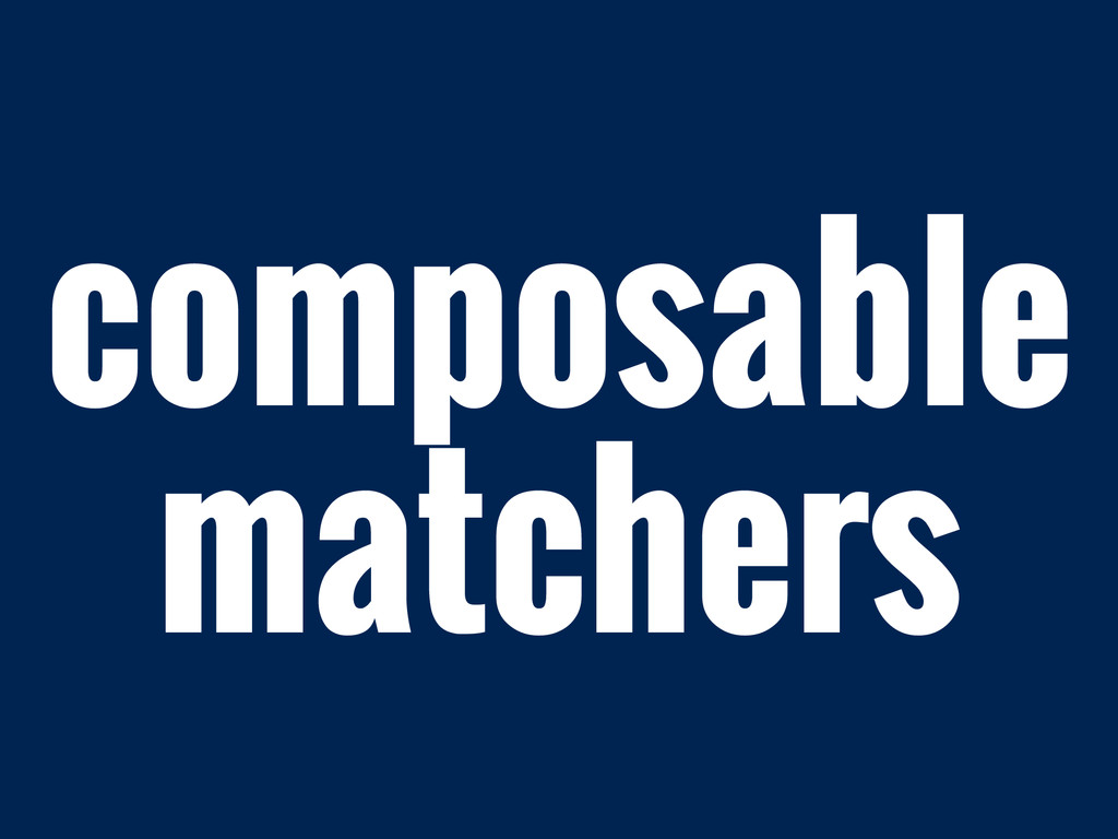 composable matchers