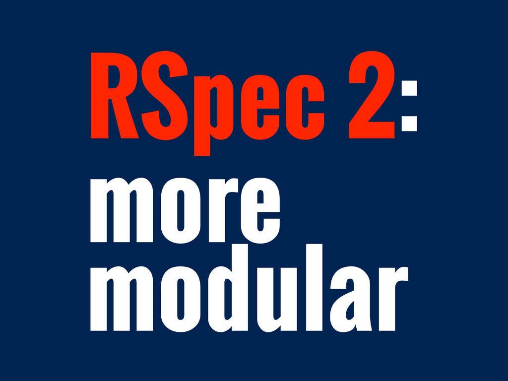 RSpec 2: more modular