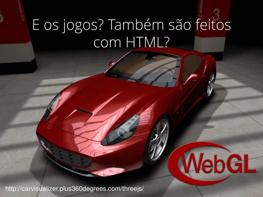 E os jogos? Também são feitos com HTML? http://...