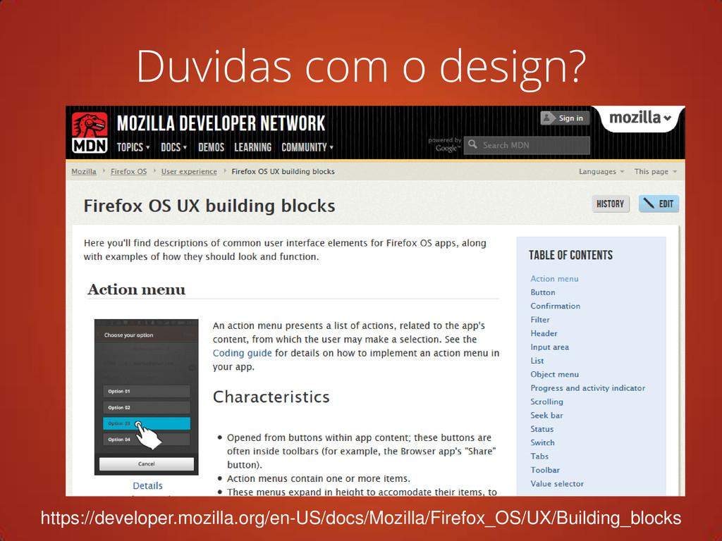 Duvidas com o design? https://developer.mozilla...