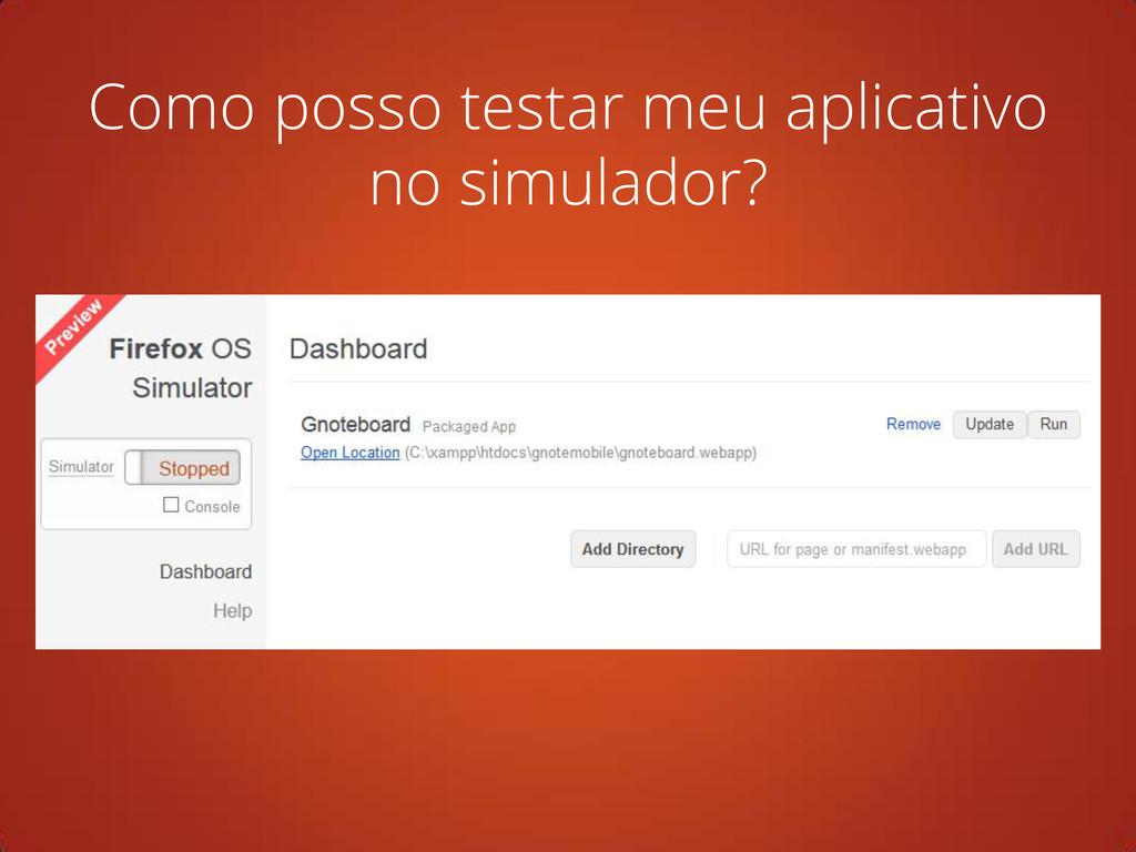 Como posso testar meu aplicativo no simulador?