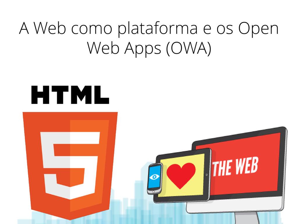 A Web como plataforma e os Open Web Apps (OWA)