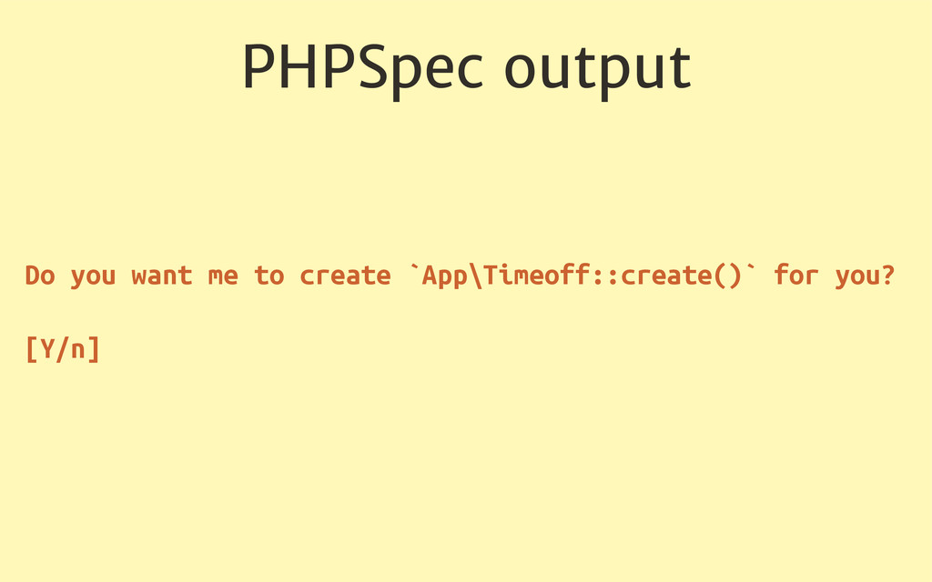 PHPSpec output Do you want me to create `App\Ti...