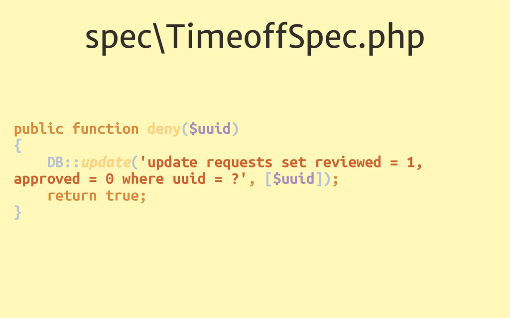 spec\TimeoffSpec.php public function deny($uuid)...
