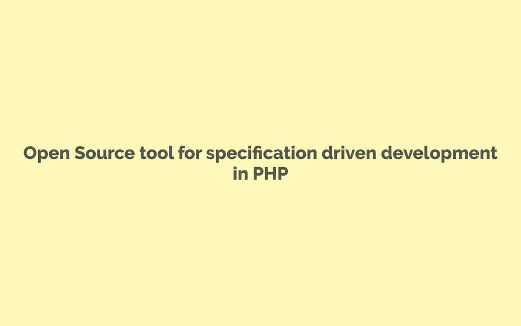 Open Source tool for specification driven develo...
