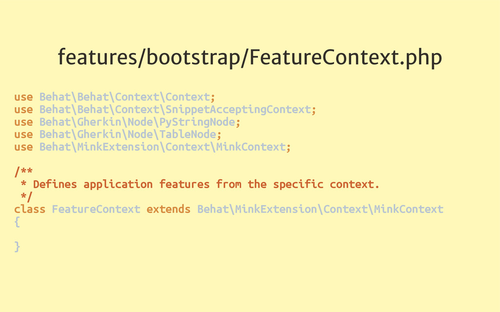 features/bootstrap/FeatureContext.php use Behat...