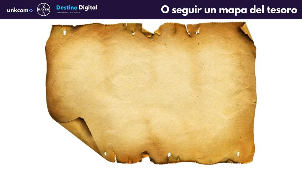 O seguir un mapa del tesoro