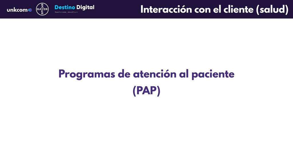 Programas de atención al paciente (PAP) Interac...