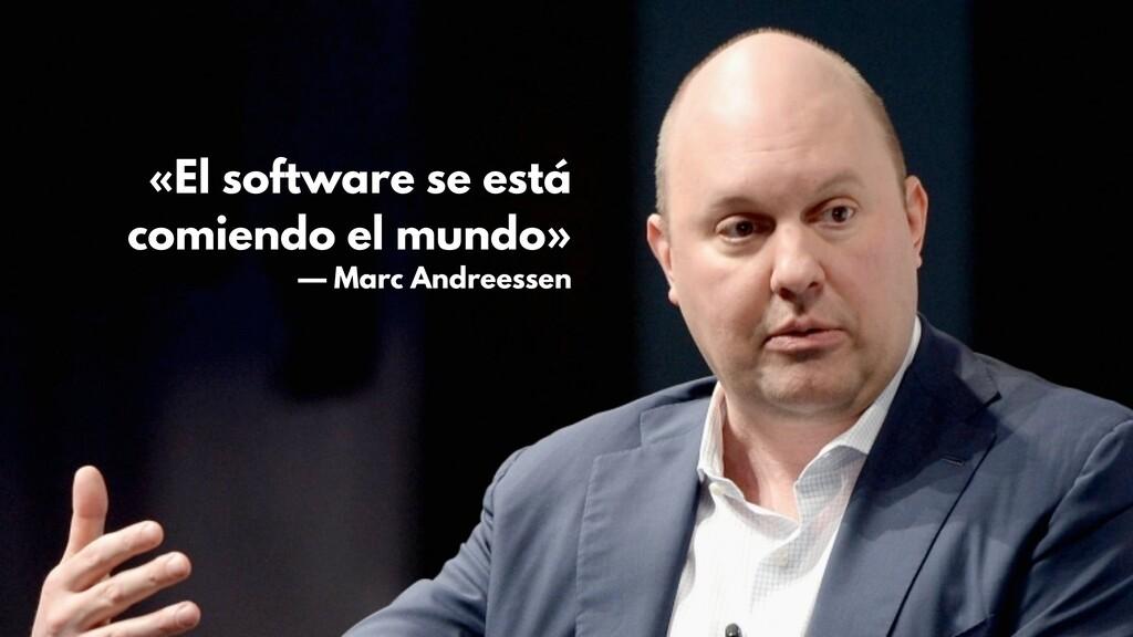 «El software se está comiendo el mundo» — Marc ...