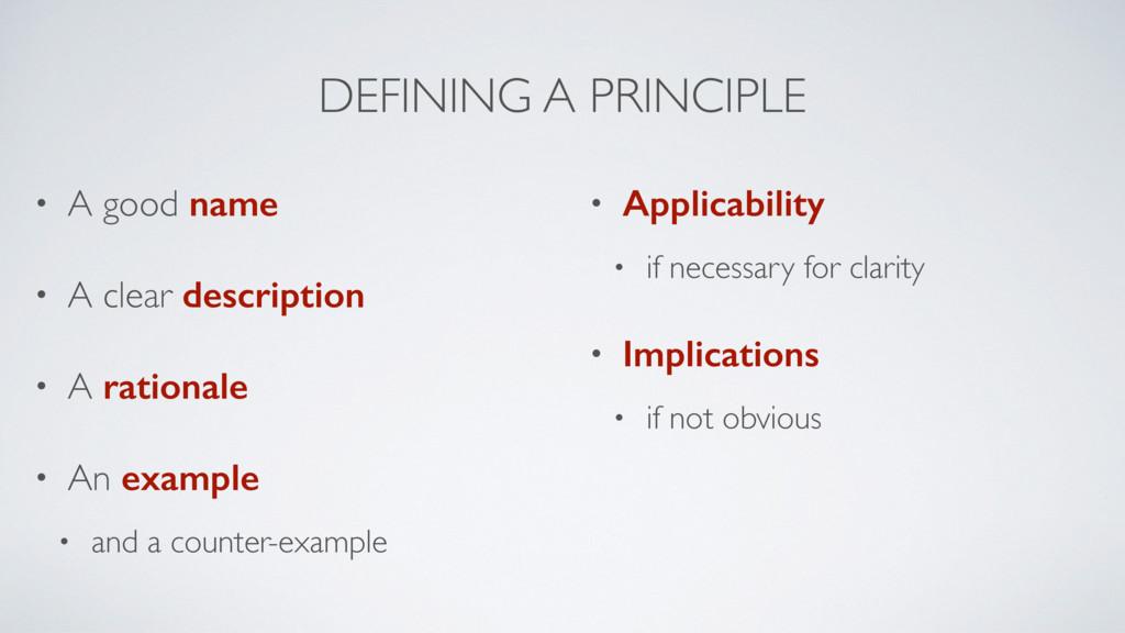 DEFINING A PRINCIPLE • A good name • A clear de...