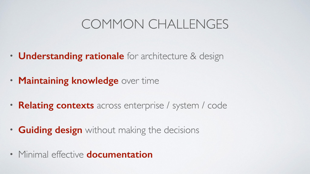 COMMON CHALLENGES • Understanding rationale for...