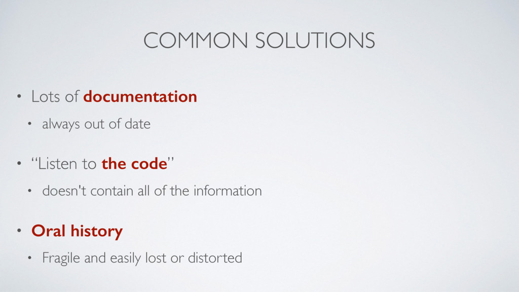 COMMON SOLUTIONS • Lots of documentation • alwa...