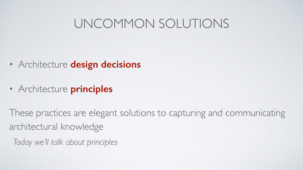 UNCOMMON SOLUTIONS • Architecture design decisi...