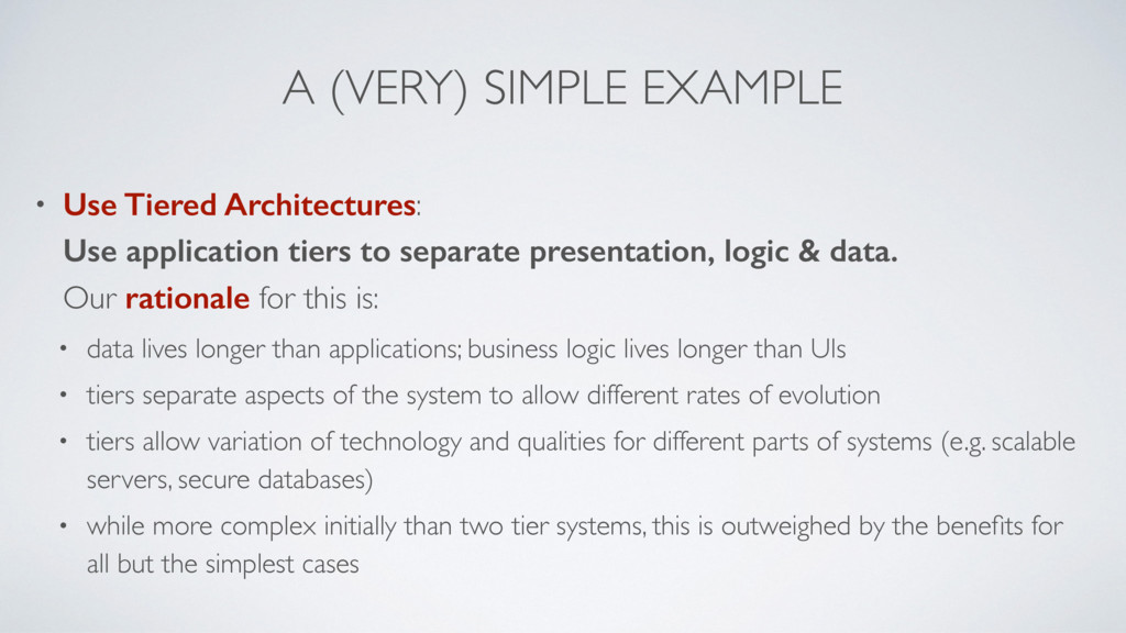 A (VERY) SIMPLE EXAMPLE • Use Tiered Architectu...