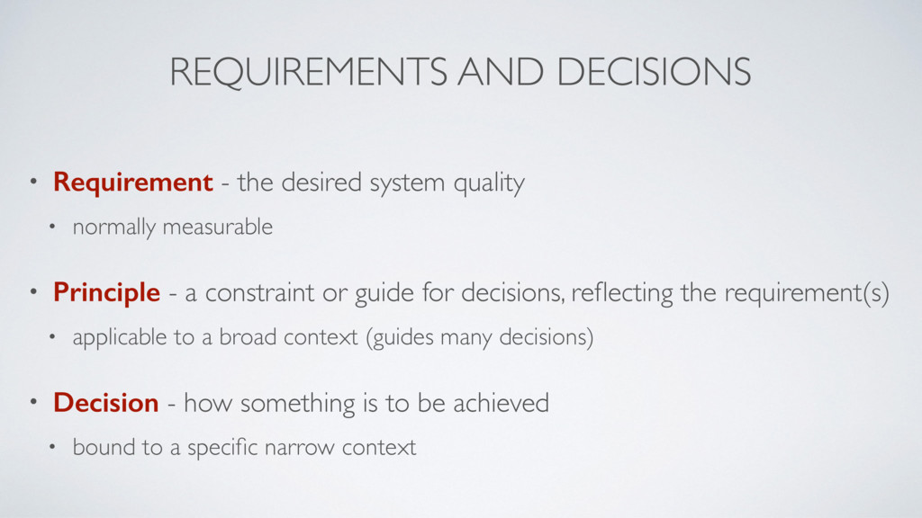 REQUIREMENTS AND DECISIONS • Requirement - the ...