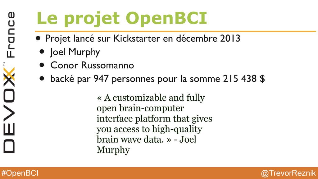 @TrevorReznik #OpenBCI Le projet OpenBCI • Proj...