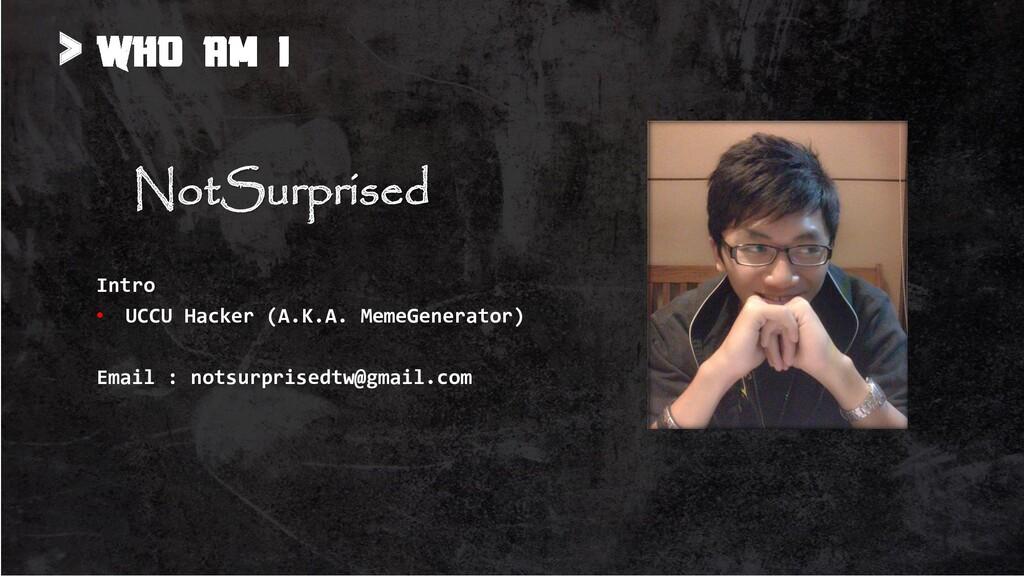 > NotSurprised Intro • UCCU Hacker (A.K.A. Meme...