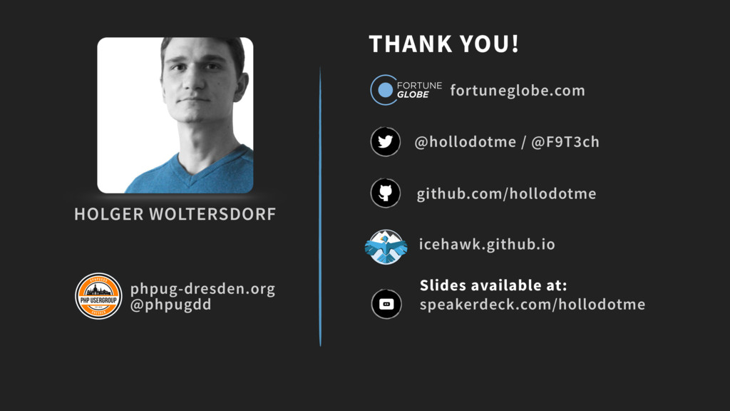 THANK YOU! github.com/hollodotme @hollodotme / ...