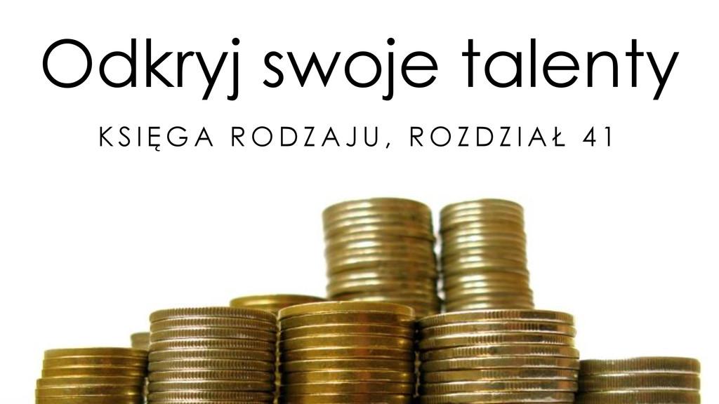 Odkryj swoje talenty K S I Ę G A R O D Z A J U ...