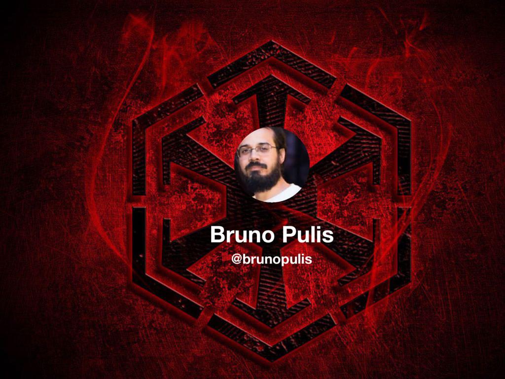 Bruno Pulis @brunopulis