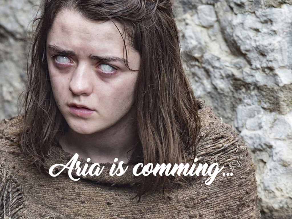 Aria is comming…