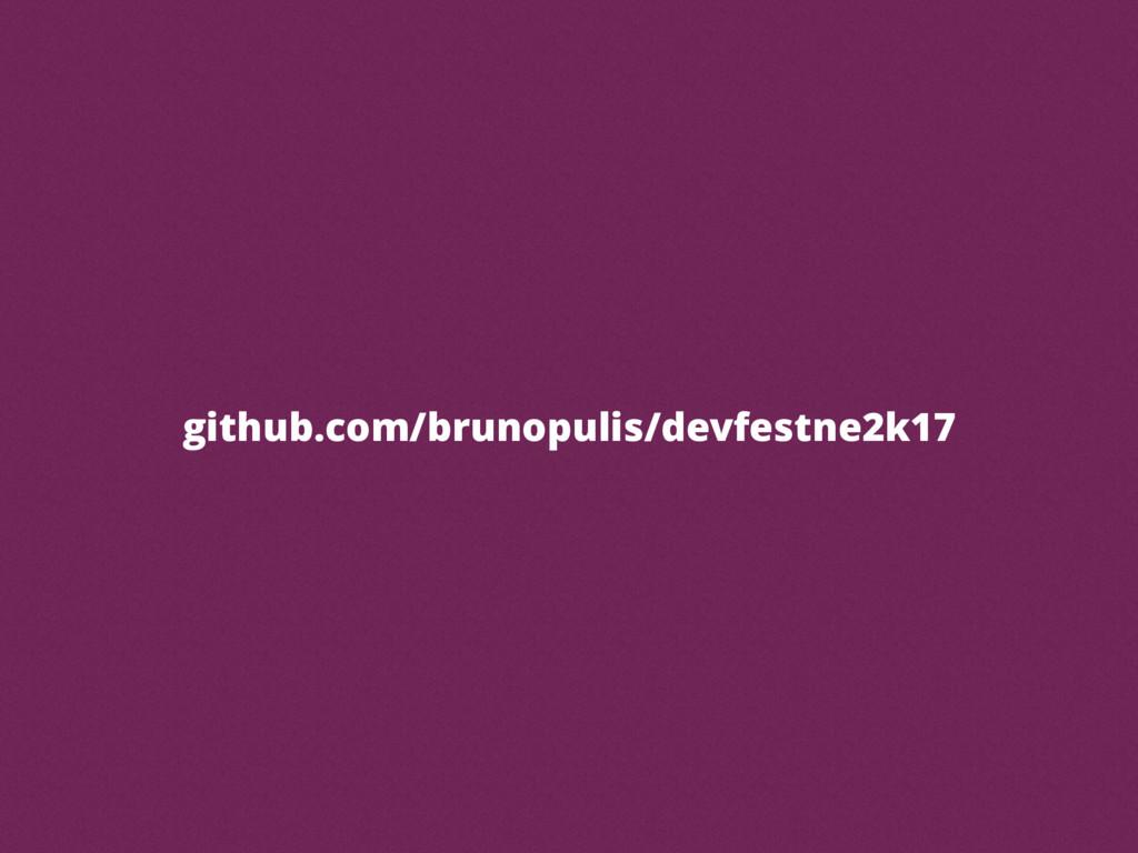github.com/brunopulis/devfestne2k17
